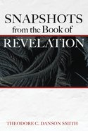 Snapshots From the Book of Revelation Paperback