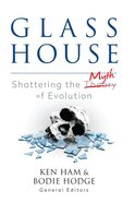 Glass House: Shattering the Myth of Evolution Paperback