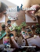 Living Art Lessons: The 7 Elements Paperback
