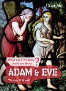 Adam & Eve (What Does The Bible Really Say About Series) Paperback
