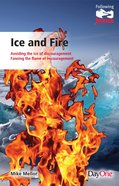 Ice and Fire: Avoiding the Ice of Discouragement Fanning the Flame of Encouragement (Following Jesus (Dayone) Series) Paperback