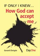 How Can God Accept Me (If Only I Knew Series) Booklet