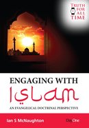 Engaging With Islam: An Evangelical Doctrinal Perspective Paperback