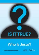 Who is Jesus? (Is It True? Series) Booklet
