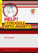 I Struggle With Anxiety (Help! Series (Dayone)) Booklet
