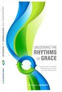 Unlocking the Rhythms of Grace Paperback