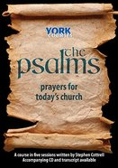 Psalms, the : Prayers For Today's Church (Course Booklet) (York Courses Series) Booklet