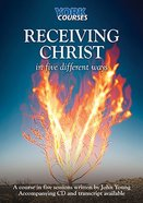 Receiving Christ : In Five Different Ways (Course Booklet) (York Courses Series) Booklet