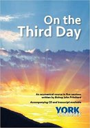 On the Third Day (Course Booklet) (York Courses Series) Booklet