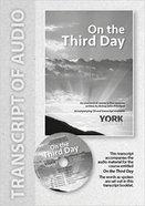 On the Third Day (Transcript) (York Courses Series) Booklet