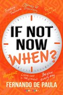 If Not Now, When? Paperback