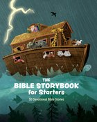 The Bible Storybook For Starters:30 Devotional Bible Stories