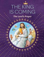 The King is Coming: The Lord's Prayer