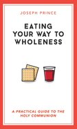Eating Your Way to Wholeness Paperback