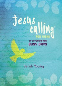 Jesus Calling For Teens:50 Devotions For Busy Days