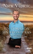 Corazon Sin Fronteras, Un: La Fe Que Necesitas Para Una Vida Ridiculamente Positiva Paperback