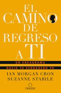 El Camino De Regreso a Ti: Un Eneagrama Hacia Tu Verdadero Yo (The Road Back To You) Paperback