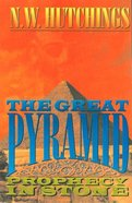 The Great Pyramid: Prophecy in Stone Paperback