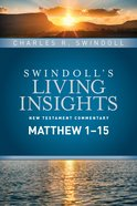 Insights on Matthew 1--15, (Swindoll's Living Insights New Testament Commentary Series) eBook