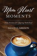 Mom Heart Moments eBook