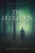 The Deception (#02 in The Delusion Series) Paperback