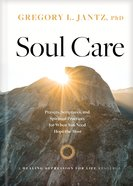 Soul Care: Prayers, Scriptures, and Spiritual Practices For When You Need Hope the Most Hardback