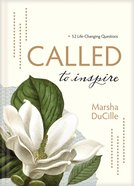 Called to Inspire: 52 Life-Changing Questions Hardback
