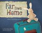 Far From Home: A Story of Loss, Refuge, and Hope Hardback