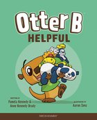 Helpful (#04 in Otter B Series) Hardback