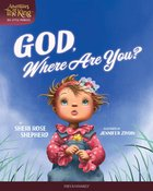 God, Where Are You? (#02 in Adventures With The King: His Little Princess Series) Hardback
