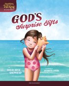 God's Surprise Gifts (#03 in Adventures With The King: His Little Princess Series) Hardback