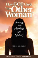 How God Used ?The Other Woman? eBook