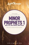 Minor Prophets 1 (Lifechange Study Series) Paperback