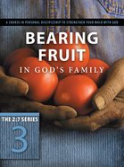 New 2: 7 Series #03  Bearing Fruit in God's Family (#03 in New 2 7 Series) Paperback