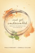 And Yet, Undaunted: Embraced By the Goodness of God in the Chaos of Life Paperback