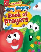Very Veggie Book of Prayers (Veggie Tales (Veggietales) Series) Board Book