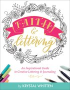 Acb: Faith & Lettering: An Inspirational Guide to Creative Lettering & Journaling Paperback