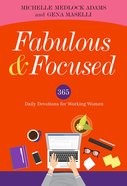 Fabulous and Focused: Devotions For Working Women Hardback