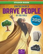 Incredibly Brave People of the Bible (More Than 300 Stickers) Paperback