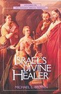 Israel's Divine Healer (Studies In Old Testament Biblical Theology Series) Paperback