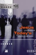 Hot Issues: Jesus Confronts Today's Controversies (Reality Check Series) Paperback