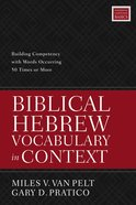 Biblical Hebrew Vocabulary in Context: Building Competency With Words Occurring 50 Times Or More Paperback
