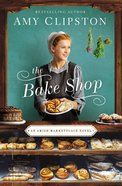 The Bake Shop (An Amish Marketplace Series) Hardback
