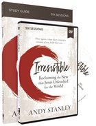 Irresistible: Reclaiming the New That Jesus Unleashed For the World (Study Guide And Dvd) Pack