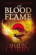 Of Blood and Flame (#02 in Swords Of Fire Trilogy Series) Paperback