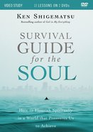 Survival Guide For the Soul: How to Flourish Spiritually in a World That Pressures Us to Achieve (Video Study) DVD