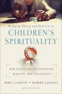 Bridging Theory and Practice in Children's Spirituality eBook