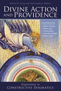 Divine Action and Providence: Explorations in Constructive Dogmatics (Los Angeles Theology Conference Series) Paperback
