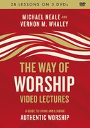 The Way of Worship: A Guide to Living and Leading Authentic Worship (Video Lectures) DVD