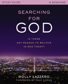 Searching For God: Is There Any Reason to Believe in God Today? (Study Guide) Paperback